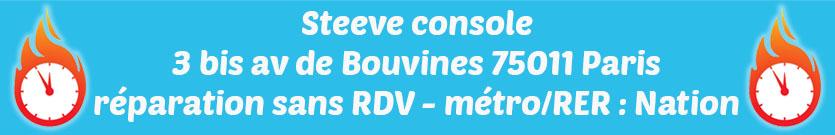 Adresse Steeve console réparation Paris 75011.