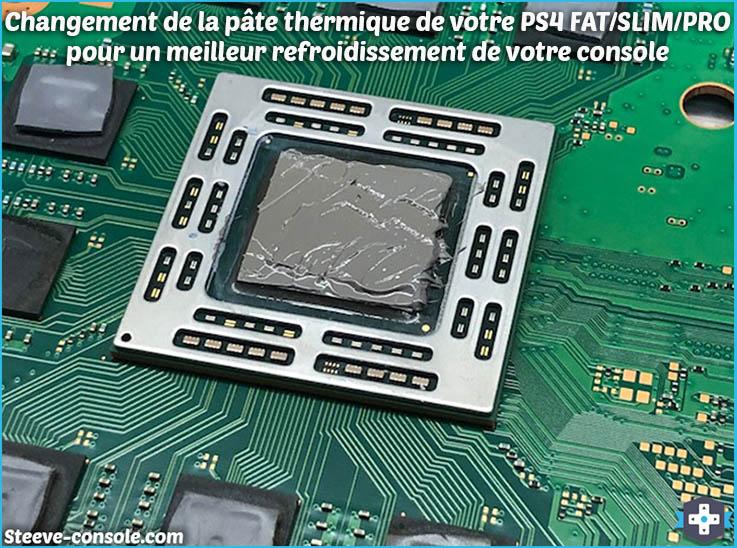 Réparation PS4 paris changement de pâte thermique.