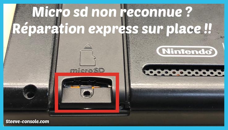 Réparation lecteur micro sd nintendo Switch Paris 75.
